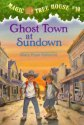 Ghost Town at Sundown (Magic Tree House #10) Worksheets and Literature Unit