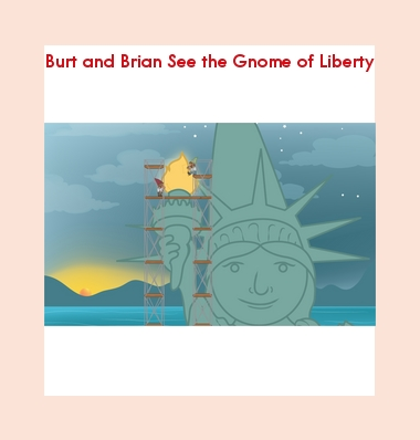 Leveled Book: Burt and Brian See the Gnome of Liberty