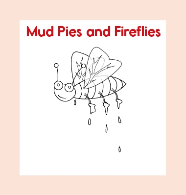 Leveled Books: Mud Pies and Fireflies