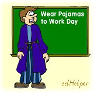 Wear Your Pajamas to Work Day<BR>Pajama Day at School