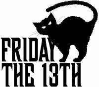 Friday the 13th<BR>Unlucky Friday