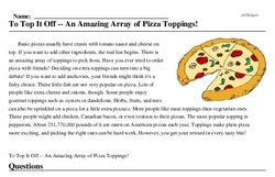 Print <i>To Top It Off -- An Amazing Array of Pizza Toppings!</i> reading comprehension.